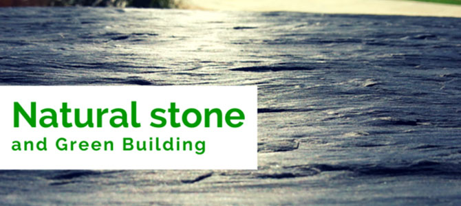 Natural stone and green building