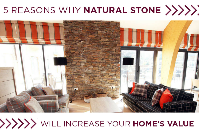Why natural stone will increase your home's value